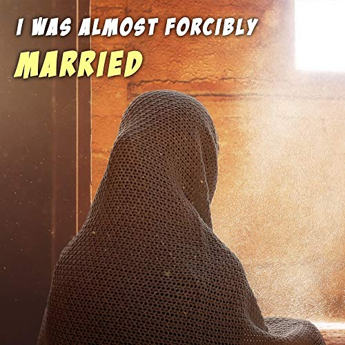 I Was Almost Forcibly Married cover art