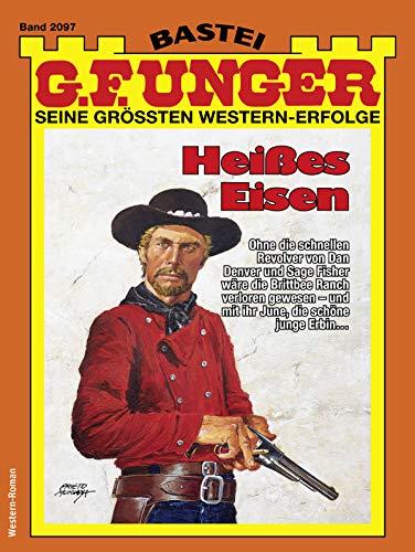 G. F. Unger 2097 - Western: Heißes Eisen (G.F.Unger)