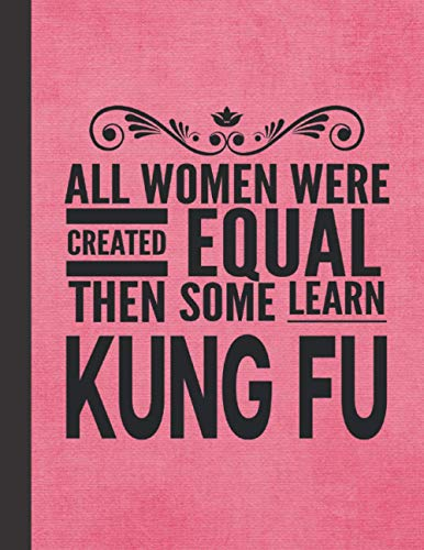 All Women Learn Kung Fu: Notebook Journal For Martial Arts Woman Girl - Best Fun Chinese Boxing KungFu Master Shifu Sifu Instructor Student Gifts - Pink Cover 8.5
