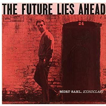 The Future Lies Ahead