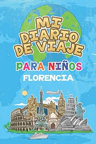 Mi Diario De Viaje Para Niños Florencia: 6x9 Diario de viaje para niños I Libreta para completar y colorear I Regalo perfecto para niños para tus vacaciones en Florencia