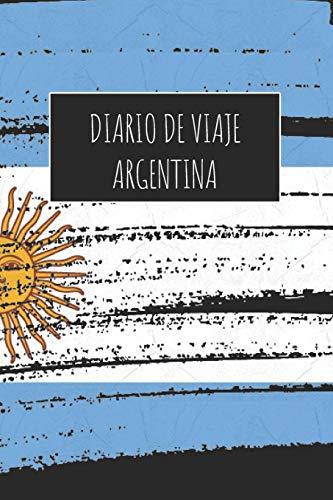 Diario De Viaje Argentina: 6x9 Diario de viaje I Libreta para listas de tareas I Regalo perfecto para tus vacaciones en Argentina