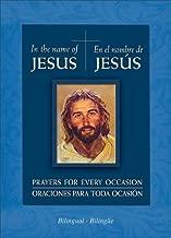 En El Nombre de Jesus (in Jesus' Name) - Bilingual: Prayers for Every Occasion (English and Spanish Edition)