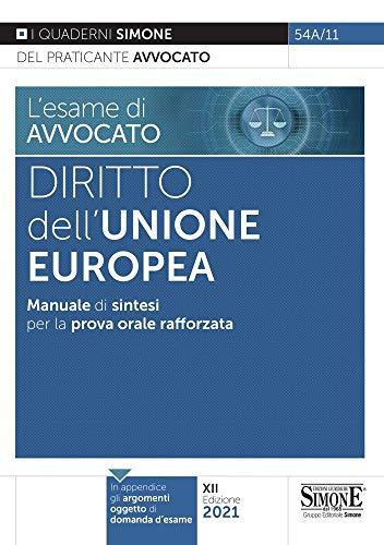 L'esame di avvocato. Diritto dell'Unione Europea. Manuale di sintesi per la prova orale rafforzata