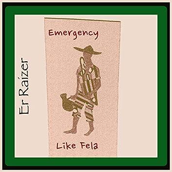 Emergency Like Fela (Nigeria Independence Day)