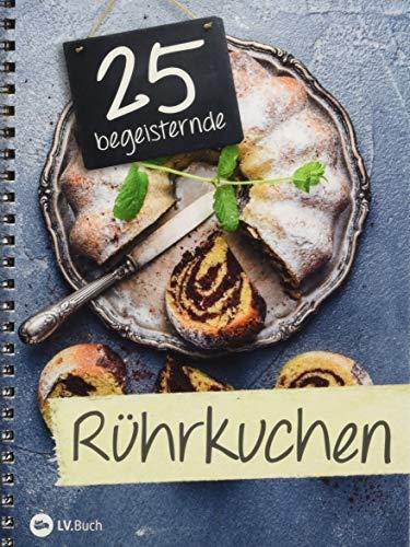 25 begeisternde Rührkuchen: Schnell, einfach und immer ein Genuss: Rührkuchen in seiner besten Form.