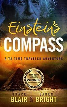 Einstein's Compass: A YA Time Traveler Adventure by [Grace Blair, Laren Bright]