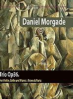 Trio Op36 for violin, cello and piano: For violin, cello and piano