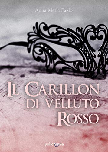 Il carillon di velluto rosso (Policromia) di [Anna Maria Fazio]