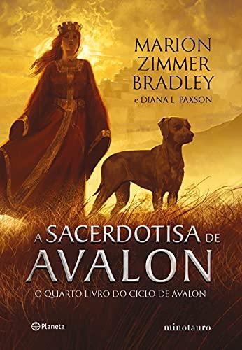 A sacerdotisa de Avalon: O quarto livro do ciclo de Avalon