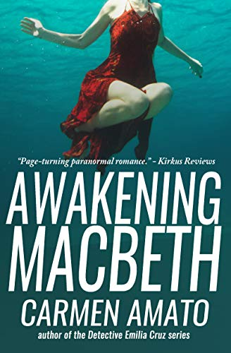 Book: Awakening Macbeth - A Supernatural Suspense Novel by Carmen Amato