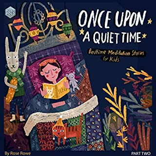 Once upon a Quiet Time: Bedtime Meditations for Kids - Stories to Help Kids Being Mindful of Their Breath and Body and Go to Sleep Feeling Calm and Grateful audiobook cover art