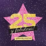 25 y fabulosa: Libro de visitas para el 25 cumpleaños - Regalo original para mujer 25 años - Decoración de fiesta - Hollywood - Libro de firmas para felicitaciones y fotos de los invitados
