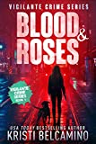 Blood & Roses (Vigilante Crime Series Book 1)