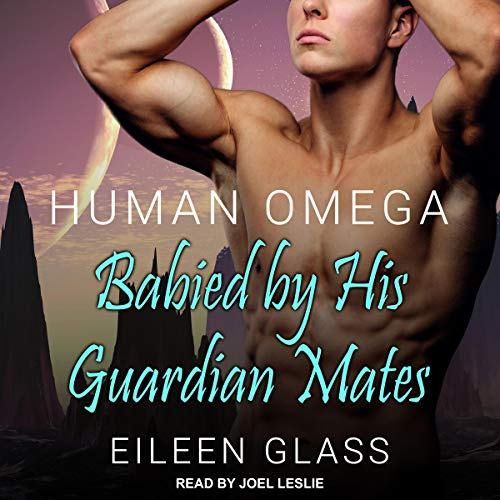 Human Omega: Babied By His Guardian Mates cover art