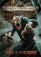 The Ghoul in the Glossary (Secrets of the Library of Doom)