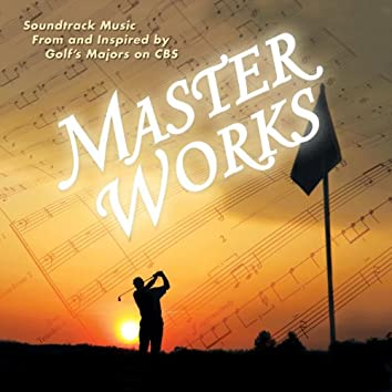 Master Works: Soundtrack Music From And Inspired By Golf's Majors On CBS