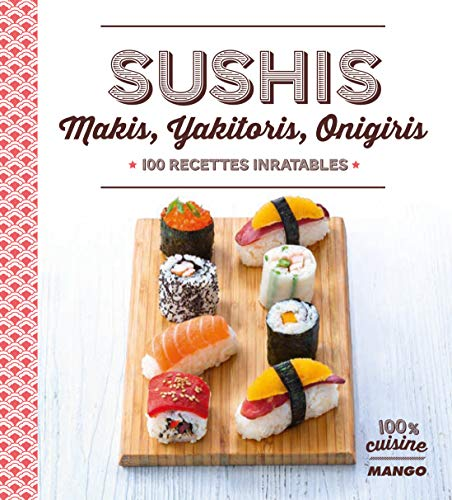 Sushi, makis, yakitoris, onigiris : 100...