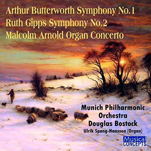 Arthur Butterworth Symphony No.1; Ruth Gipps Symphony No.2; Malcolm A