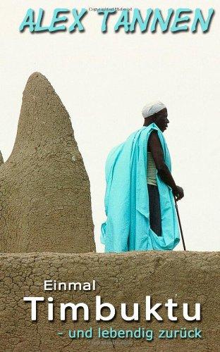 Einmal Timbuktu - und lebendig zurueck