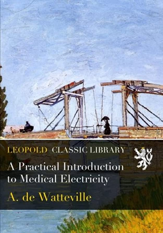 うなずく遷移事前にA Practical Introduction to Medical Electricity