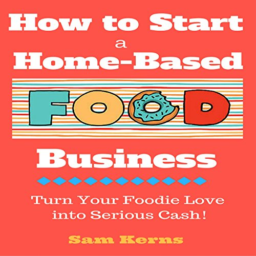 How to Start a Home-Based Food Business audiobook cover art