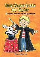 Tolle Zaubertricks fuer Kinder: Zaubern lernen - leicht gemacht