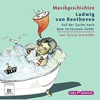 Ludwig van Beethoven: Auf der Suche nach dem verlorenen Gehör (Musikgeschichten) Titelbild