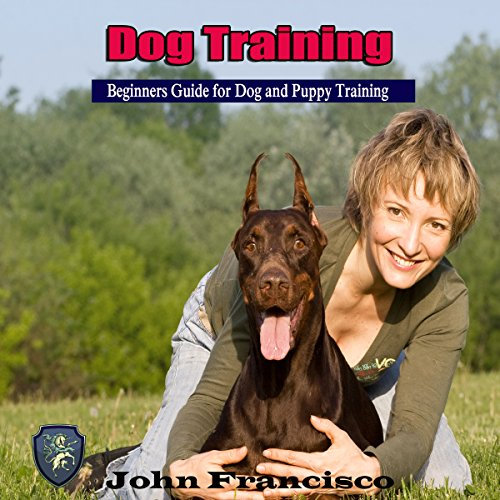 Dog Training: Beginners Guide for Dog and Puppy Training audiobook cover art