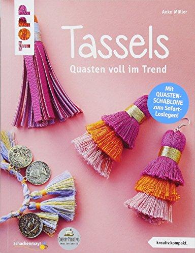 Tassels: Quasten voll im Trend. Mit Quasten-Schablone zum Sofort-Loslegen!
