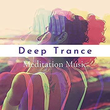 Deep Trance Meditation Music: Healing Music, Nature Sounds, New Age Instrumental Songs