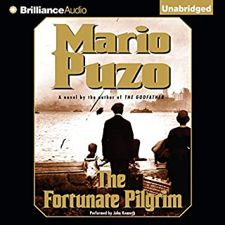 The Fortunate Pilgrim                   By:                                                                                                                                 Mario Puzo                               Narrated by:                                                                                                                                 John Kenneth                      Length: 9 hrs and 24 mins     752 ratings     Overall 4.0