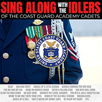 Sing Along with The Idlers of the Coast Guard Academy Cadets