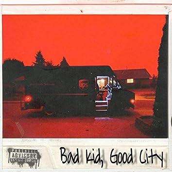 Bad Kid, Good City (feat. G Boy)