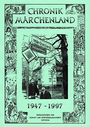 50 Jahre Siedlung Märchenland 1947-1997: Daten und Chroniken (Schriften des Heimat- und Verschönerungsvereins...