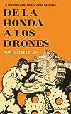 De la honda a los drones (Ensayo (pasado Presente))