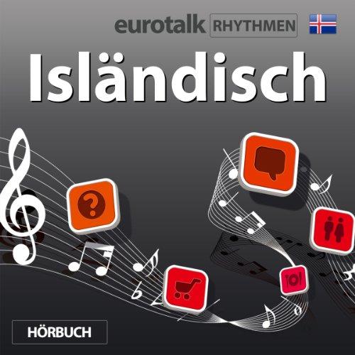 EuroTalk Rhythmen Isländisch                   Autor:                                                                                                                                 EuroTalk Ltd                               Sprecher:                                                                                                                                 Fleur Poad                      Spieldauer: 59 Min.     2 Bewertungen     Gesamt 3,5