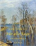 Für alle Tage: Ein Lebensbuch - Lew Tolstoi