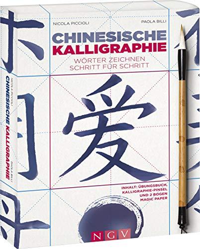 Chinesische Kalligraphie - Set mit Buch, Pinsel und Magic-Paper: Wörter zeichnen Schritt für Schritt