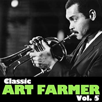 Classic Art Farmer, Vol. 5