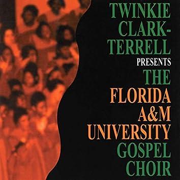 Twinkie Clark-Terrell Presents The Florida A&M Univeristy Gospel Choir
