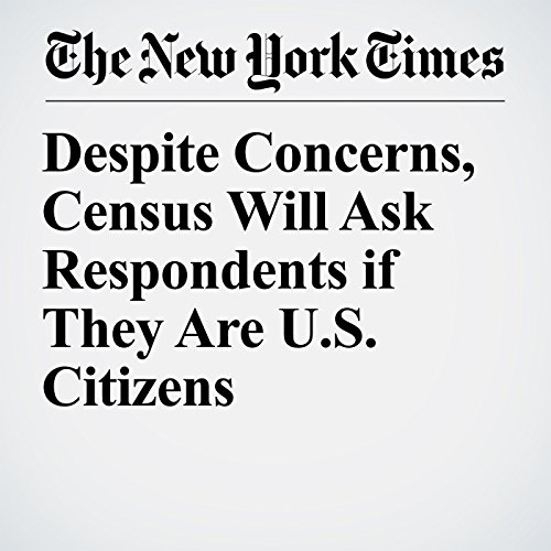 Despite Concerns, Census Will Ask Respondents if They Are U.S. Citizens copertina