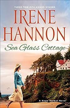 Sea Glass Cottage: A Hope Harbor Novel by [Irene Hannon]