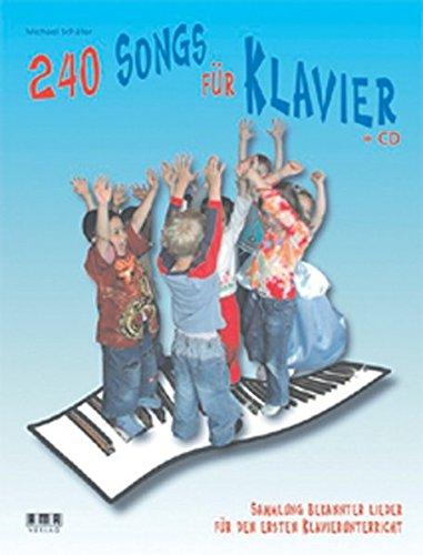 240 Songs für Klavier: Sammlung bekannter Lieder für den ersten Klavierunterricht
