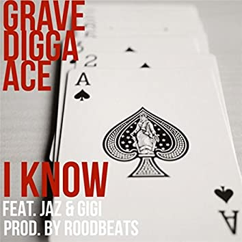 I Know (feat. Jaz & Gigi)