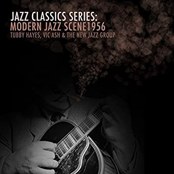 Jazz Classics Series: Modern Jazz Scene 1956
