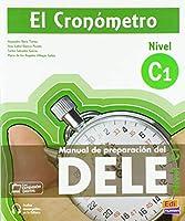 El Cronometro C1 / The Timer: Manual de preparacion del DELE / Student's Book for the DELE Preparation. Level C1