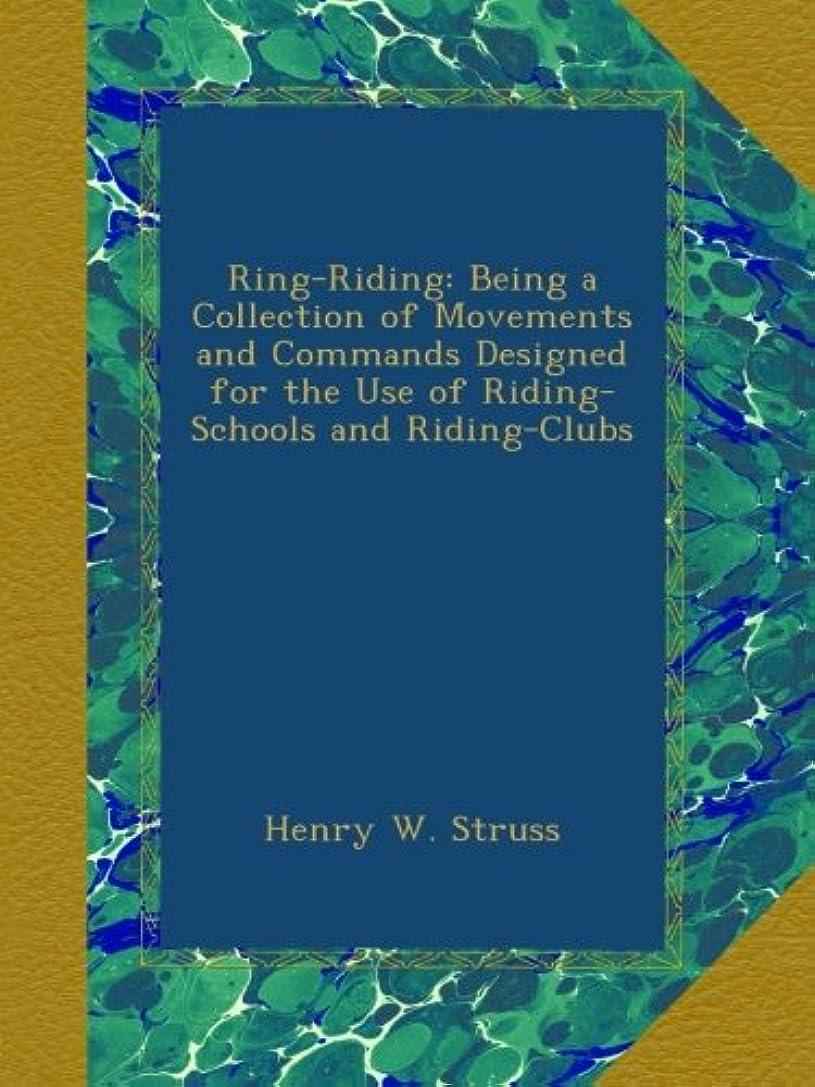 防腐剤スプレーフラッシュのように素早くRing-Riding: Being a Collection of Movements and Commands Designed for the Use of Riding-Schools and Riding-Clubs