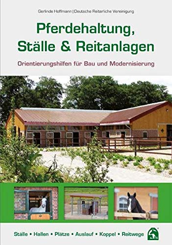 Pferdehaltung, Ställe & Reitanlagen: Orientierungshilfen für Bau und Modernisierung