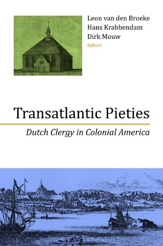 Transatlantic Pieties: Dutch Clergy in Colonial America